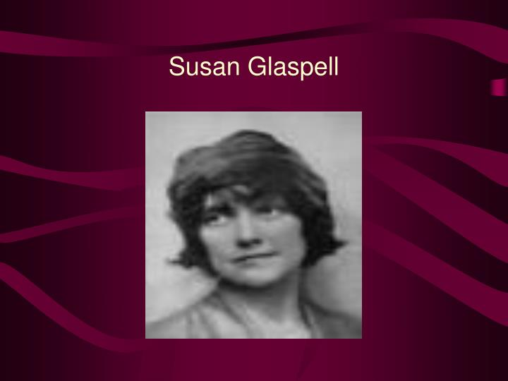 trifles by susan glaspell staging of Susan glaspell's trifles (1916) appears more in play anthologies than on stage based on glaspell's short story a jury of her peers and her own reporting on a real-life murder case, the brief .