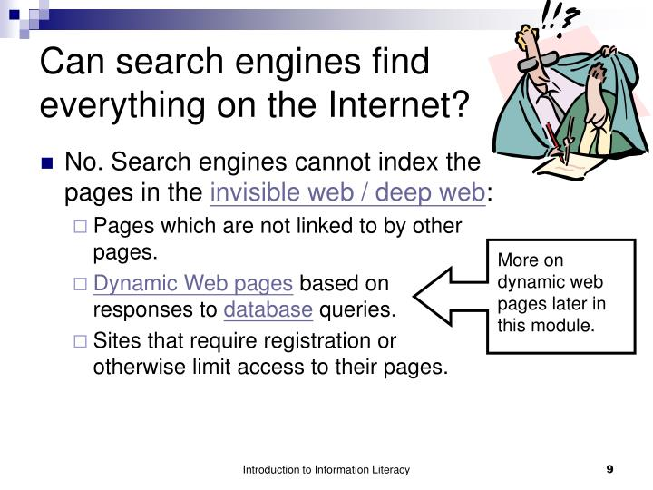 Can search engines find everything on the Internet?