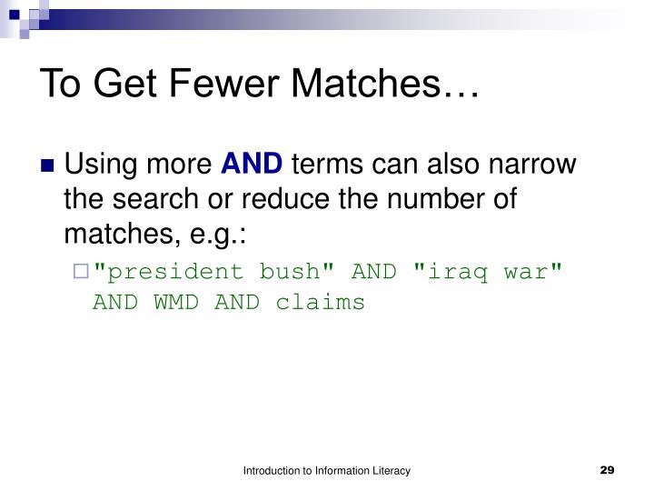 To Get Fewer Matches…