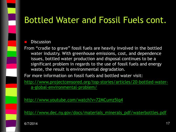 Bottled Water and Fossil Fuels cont.