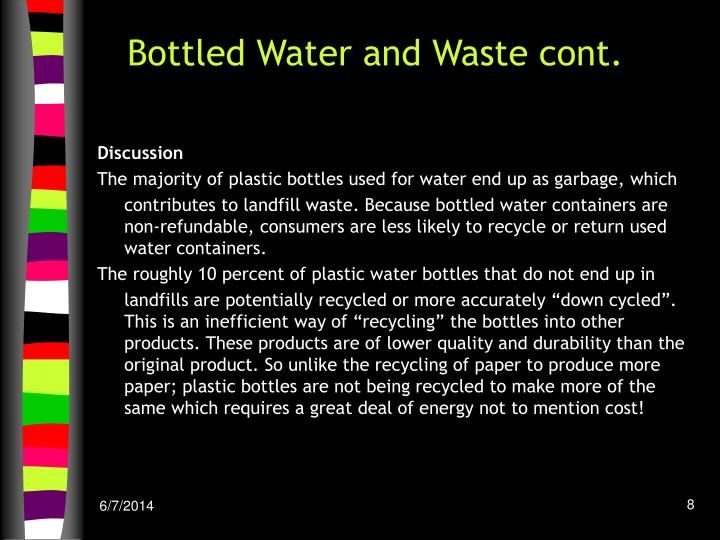Bottled Water and Waste cont.