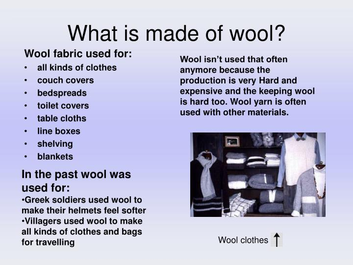What is made of wool?