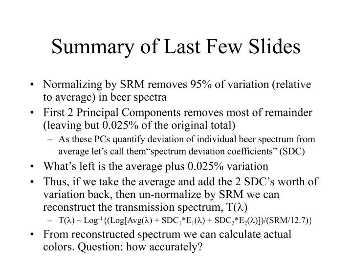 Summary of Last Few Slides