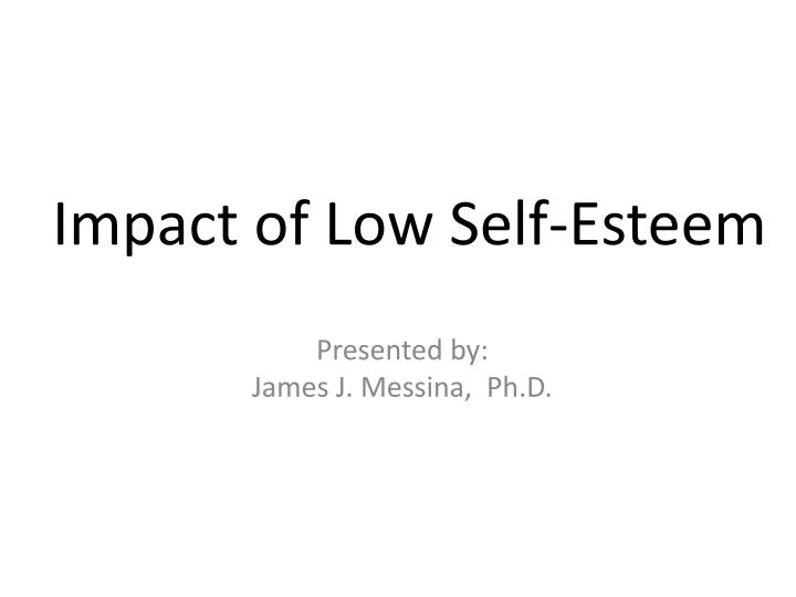 Impact of low self esteem