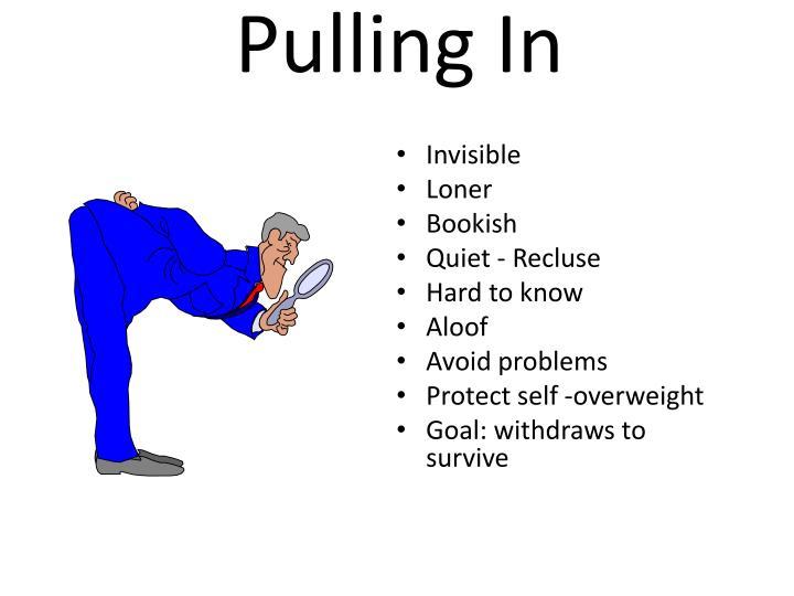 Pulling In