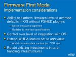 firmware first mode implementation considerations