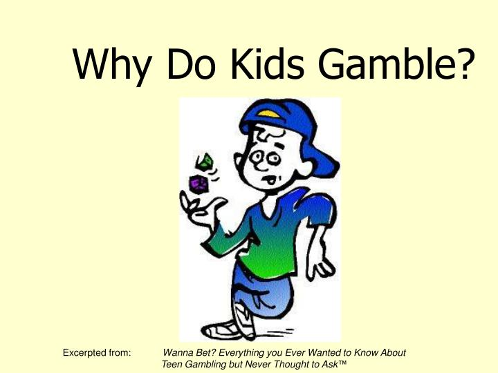 Why Do Kids Gamble?