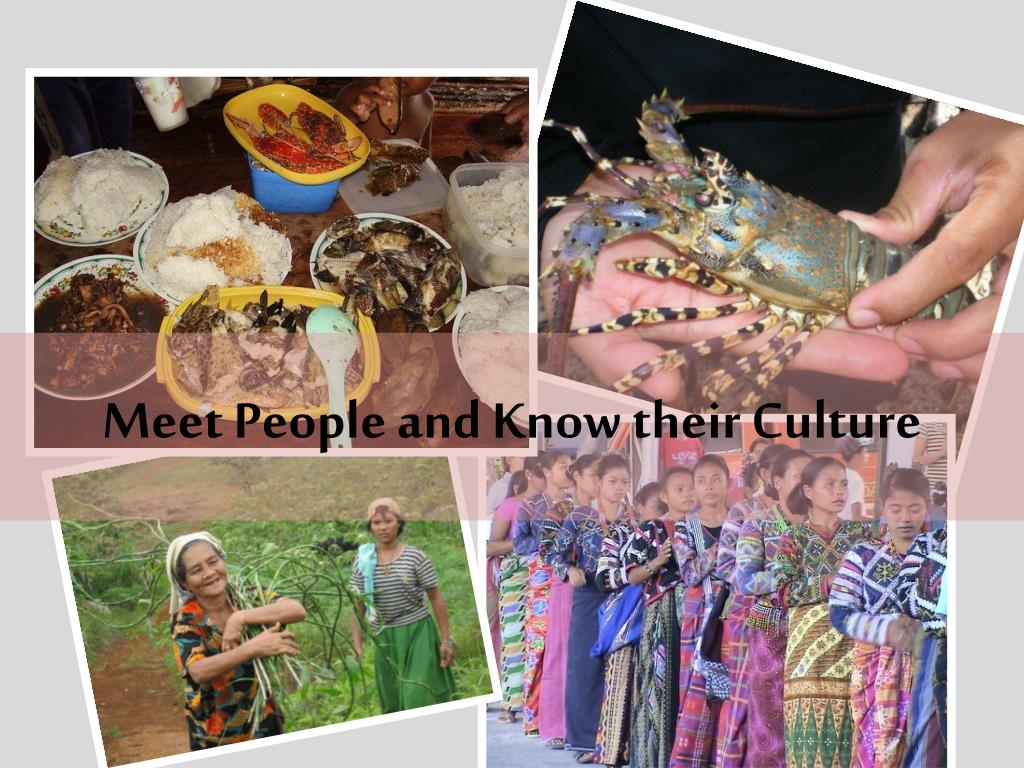 Meet People and Know their Culture