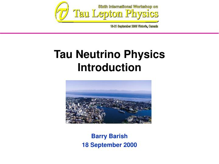 Tau neutrino physics introduction