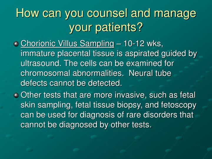 How can you counsel and manage your patients?