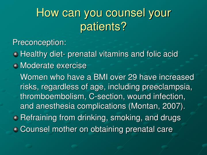 How can you counsel your patients?