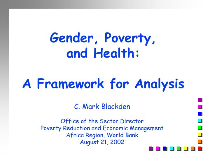 Gender poverty and health a framework for analysis