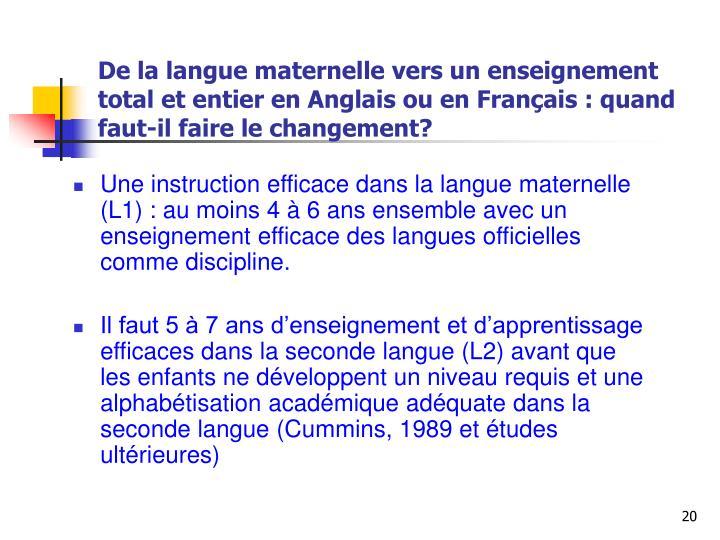 De la langue maternelle vers un enseignement total et entier en Anglais ou en Français : quand faut-il faire le changement?