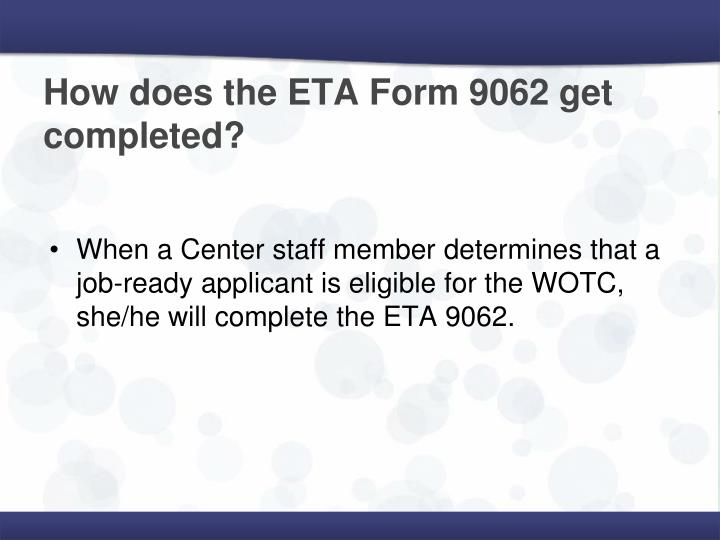 How does the ETA Form 9062 get completed?