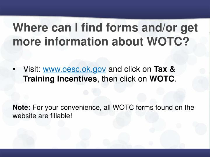Where can I find forms and/or get more information about WOTC?