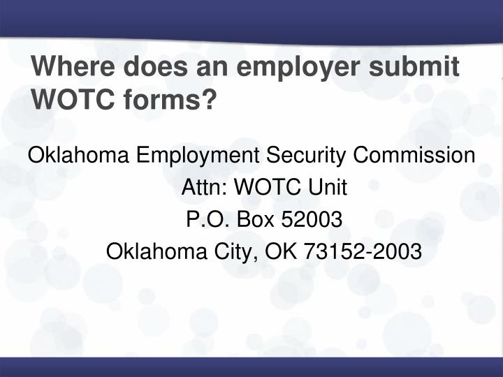 Where does an employer submit WOTC forms?