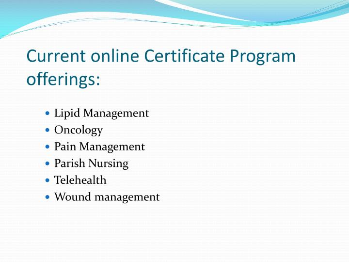 Current online Certificate Program offerings:
