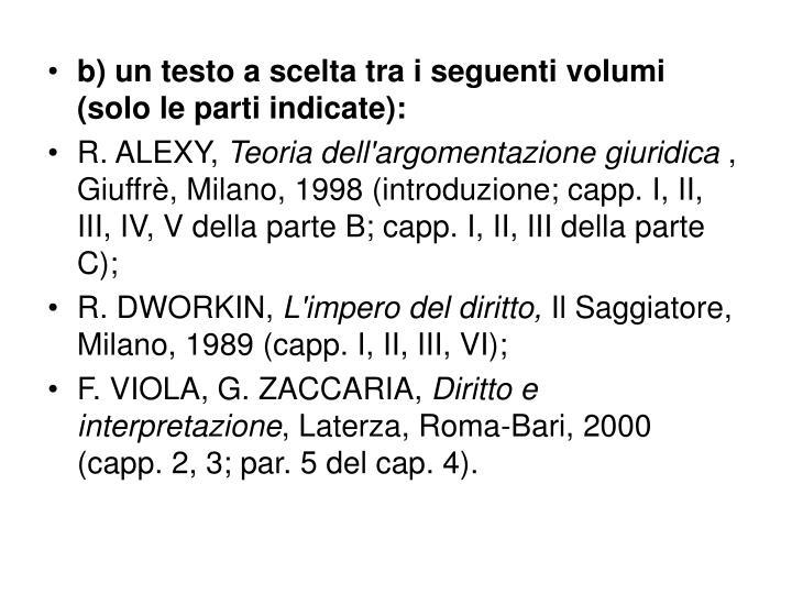 b) un testo a scelta tra i seguenti volumi (solo le parti indicate):