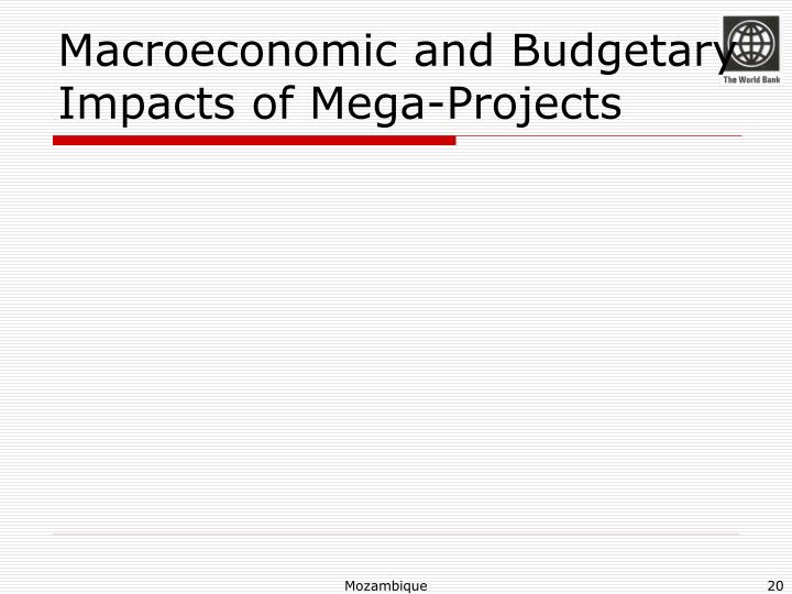 Macroeconomic and Budgetary Impacts of Mega-Projects
