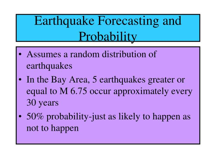 Assumes a random distribution of  earthquakes