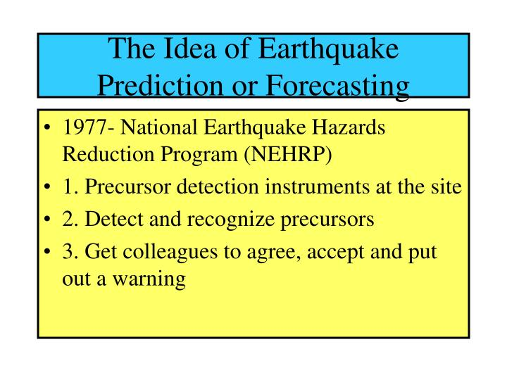 The Idea of Earthquake Prediction or Forecasting