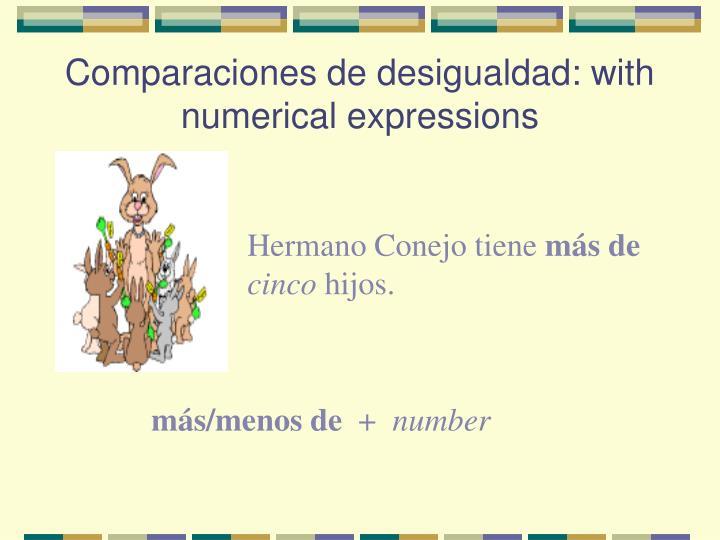 Comparaciones de desigualdad: with numerical expressions
