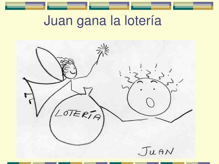 Juan gana la lotería