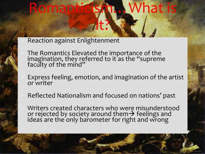 Romanticism…What is it?
