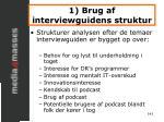 1 brug af interviewguidens struktur