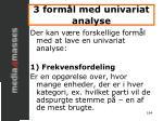 3 form l med univariat analyse
