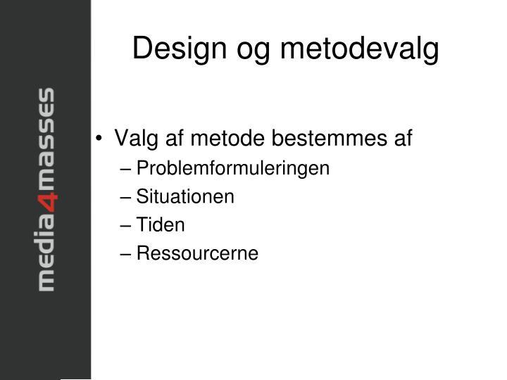 Design og metodevalg