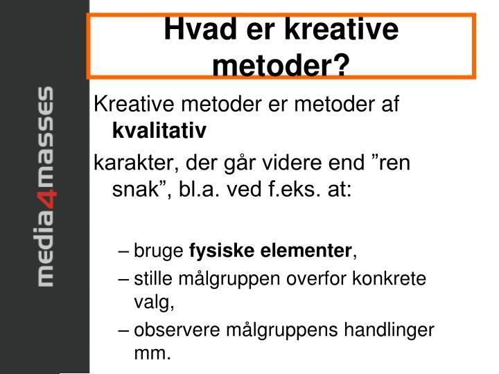 Hvad er kreative metoder?