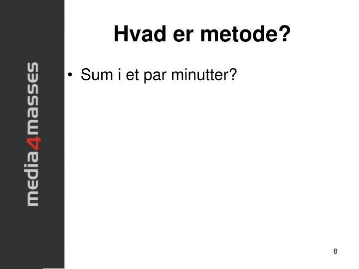 Hvad er metode?