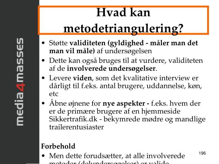 Hvad kan metodetriangulering?
