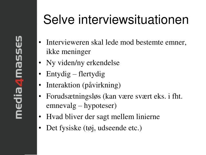 Selve interviewsituationen