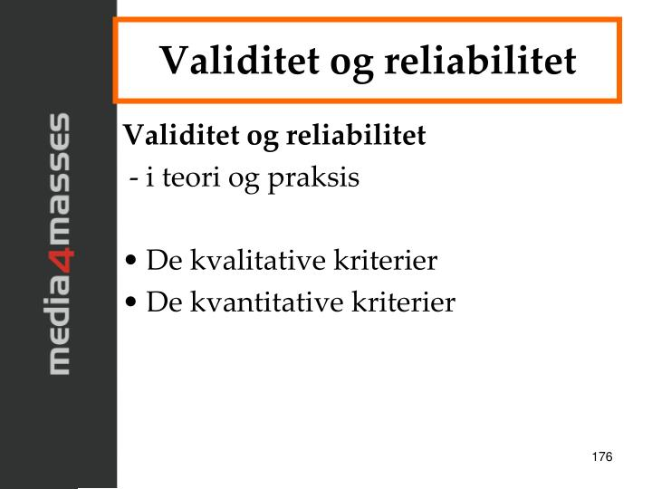 Validitet og reliabilitet