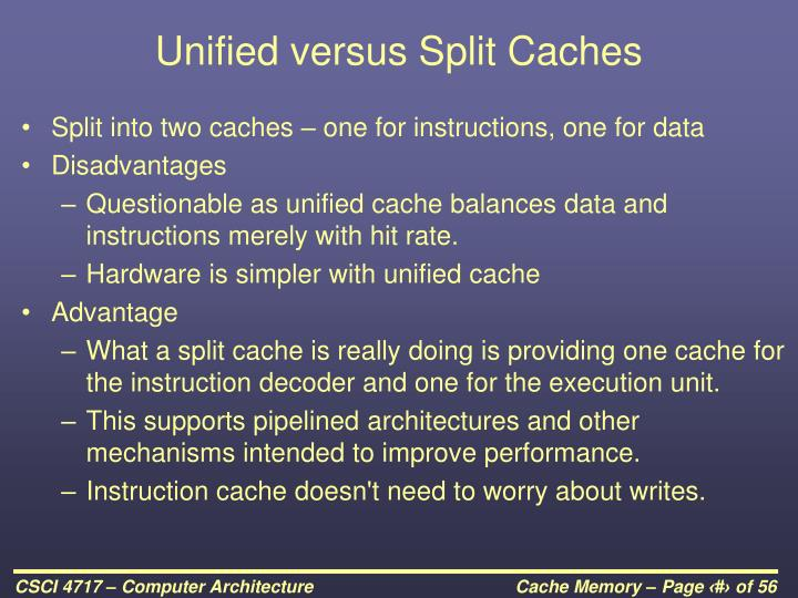 Unified versus Split Caches
