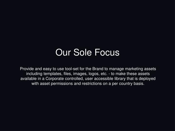 Our Sole Focus