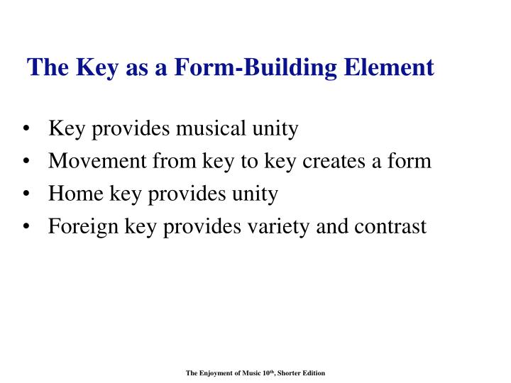 The Key as a Form-Building Element