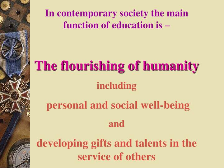 In contemporary society the main function of education is –