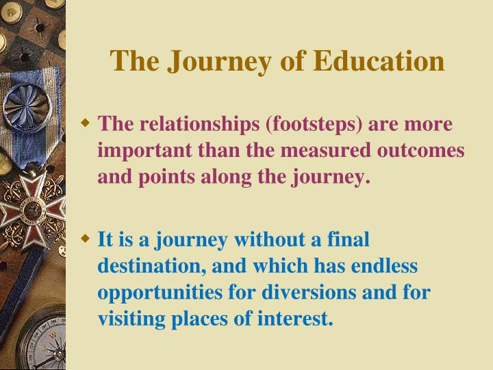 The Journey of Education