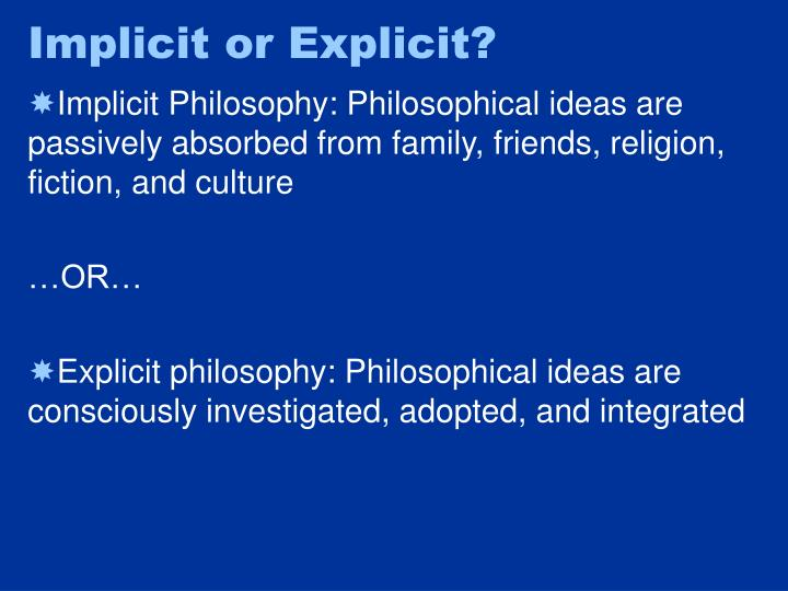 Implicit or Explicit?
