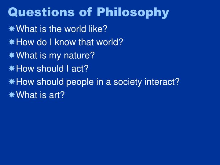 Questions of Philosophy