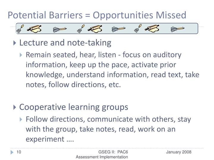 Potential Barriers = Opportunities Missed