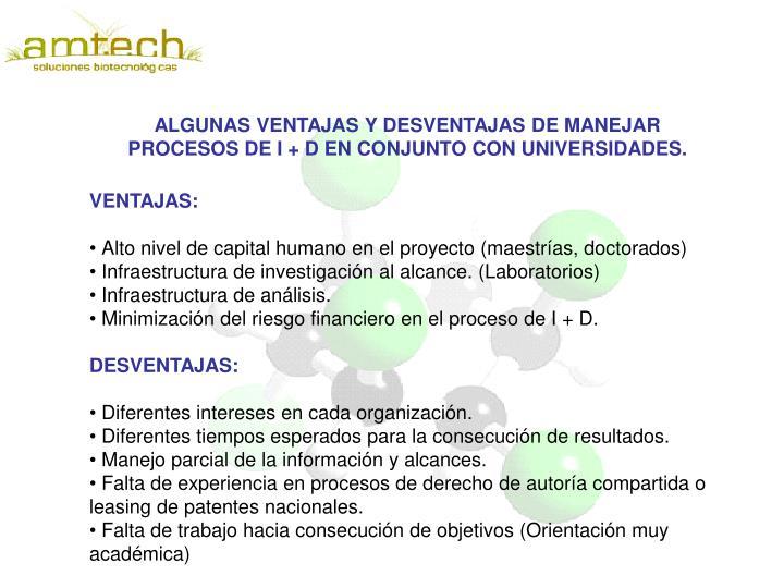 ALGUNAS VENTAJAS Y DESVENTAJAS DE MANEJAR PROCESOS DE I + D EN CONJUNTO CON UNIVERSIDADES.