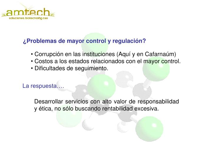 ¿Problemas de mayor control y regulación?
