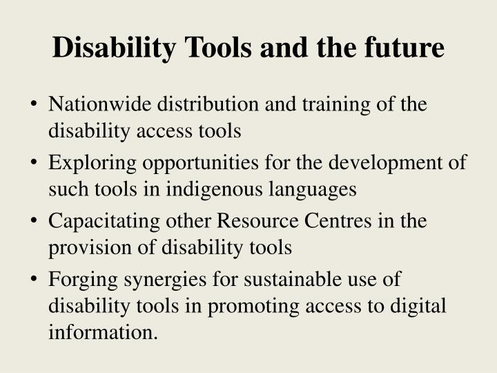 Disability Tools and the future