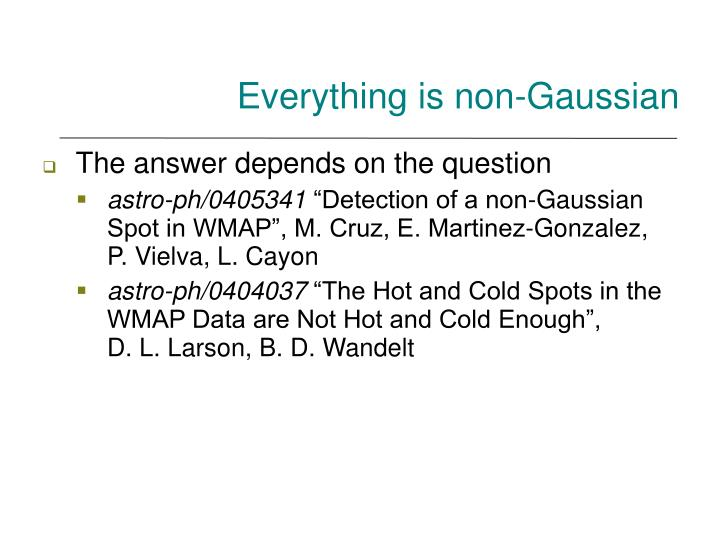 Everything is non-Gaussian