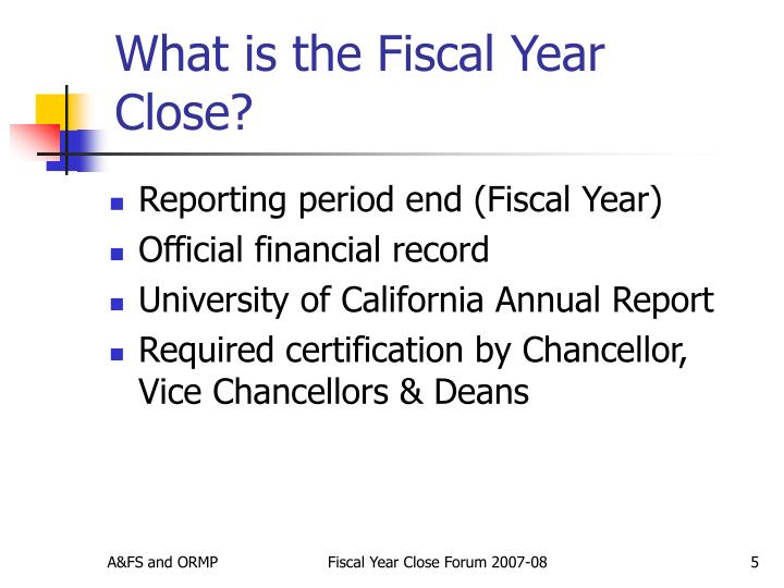What is the Fiscal Year Close?