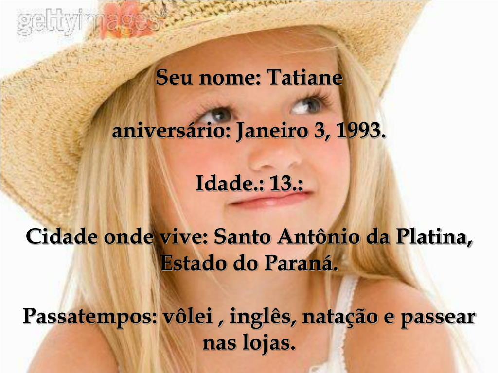 Seu nome: Tatiane